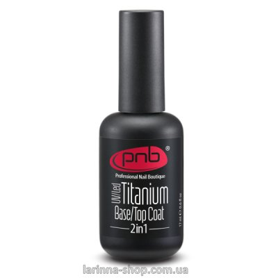 UV/LED Titanium Base/Top Coat 2-in-1 PNB, 17 ml